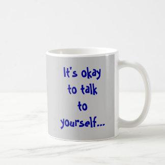 Talk to Yourself Coffee Mugs