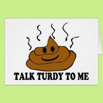 Talk Turdy To Me Card