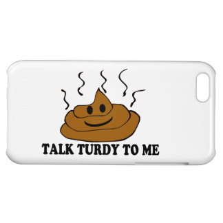 Talk Turdy To Me Cover For iPhone 5C