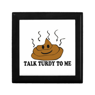 Talk Turdy To Me Keepsake Box