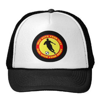 TALK WITH YOUR FEET, PLAY WITH YOUR HEART TRUCKER HAT