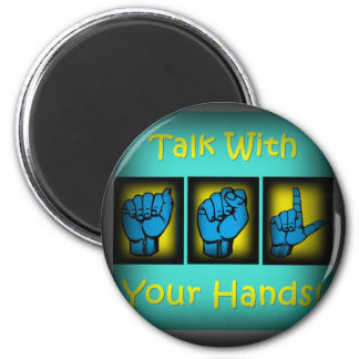 Talk With Your Hands (2) 2 Inch Round Magnet