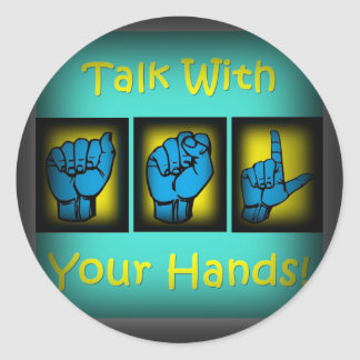 Talk With Your Hands (2) Classic Round Sticker