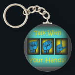 """Talk With Your Hands (2) Keychain<br><div class=""""desc"""">A different design to promote the usage of American Sign Language</div>"""