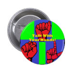 Talk With Your Hands! Button
