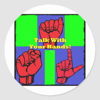 Talk With Your Hands! Classic Round Sticker