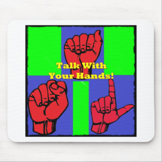 Talk With Your Hands! Mouse Pad