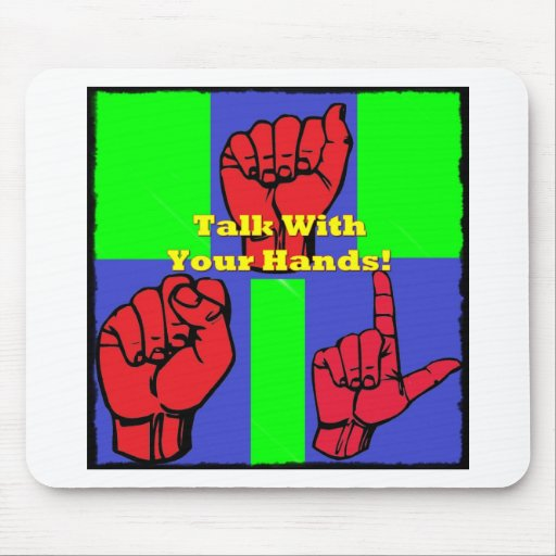 Talk With Your Hands! Mouse Pads