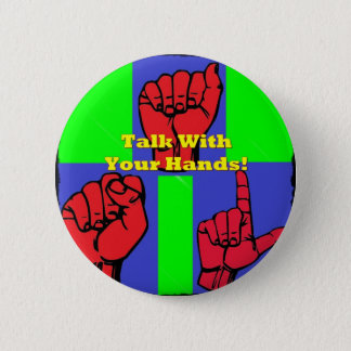 Talk With Your Hands! Pinback Button