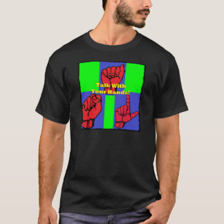 Talk With Your Hands! T-Shirt