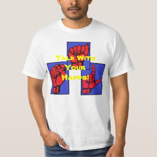 Talk With Your Hands T-Shirt