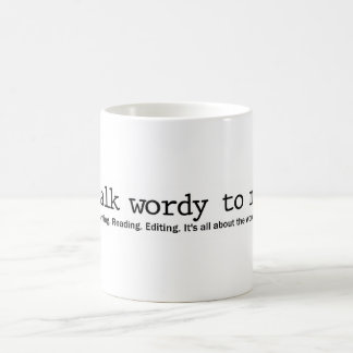Talk Wordy to Me Coffee Mug