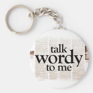 Talk Wordy To Me - Keychain