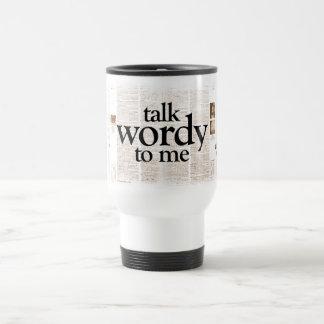 Talk Wordy To Me - Mug