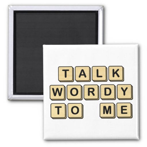 Talk Wordy to Me Wooden Tile Magnet