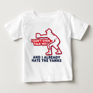 Talk Yet Yankees Hater Baby T-Shirt