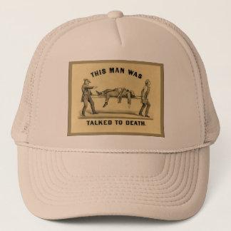Talked To Death Trucker Hat