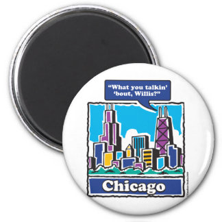 TALKIN-BOUT-WILLIS MAGNET