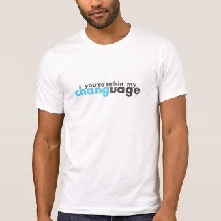 Talkin' My Changuage T-shirts