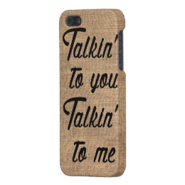 Talkin to you, Talkin to me Case For iPhone SE/5/5s
