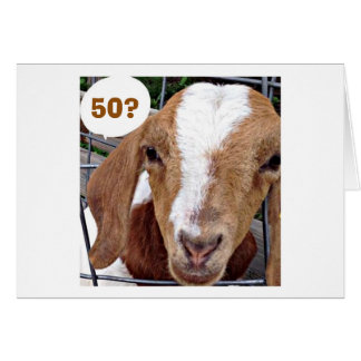 """TALKING GOAT SAYS """"50"""" ARE YOU KIDDING ME CARD"""