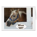 TALKING HORSE SAY WHOA-50? HAPPY BIRTHDAY CARD