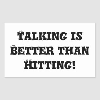 Talking is Better than Hitting - Anti Bully Rectangle Sticker