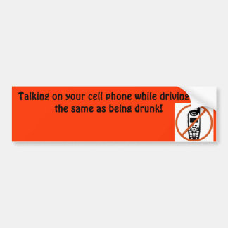 Talking on your cell phone while driving bumper sticker