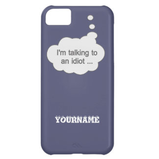 Talking to an Idiot ANY COLOR cases Cover For iPhone 5C
