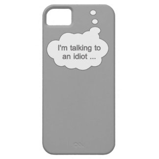 Talking to an Idiot ANY COLOR iPhone case Case For The iPhone 5