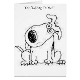 Talking To Me? Card
