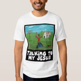 Talking To My Jesus T-Shirt by Mandee