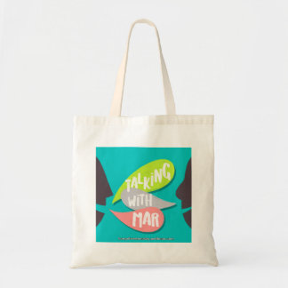 TALKING WITH MAR tote bag