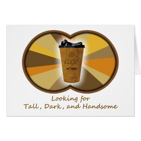 Tall Dark Coffee Card