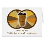 Tall Dark Coffee Greeting Card