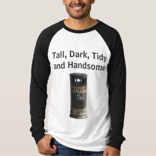 Tall Dark Tidy & Handsome In Dublin Ireland Tshirt at Zazzle