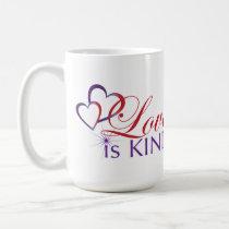 Tall- Love Is Kind Mug