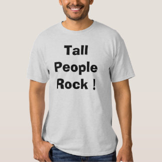 Tall People Rock! Tee Shirt