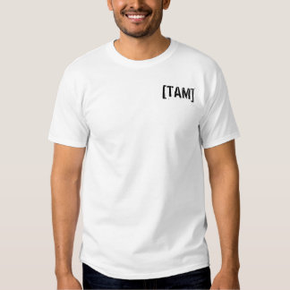 [TAM](Your name here) Shirt