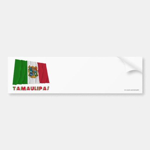 Tamaulipas que agita la bandera oficiosa etiqueta de parachoque