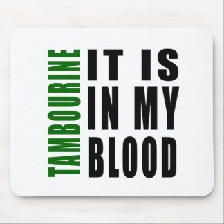 Tambourine It Is In My Blood Mouse Pad