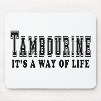 Tambourine It's way of life Mouse Pad