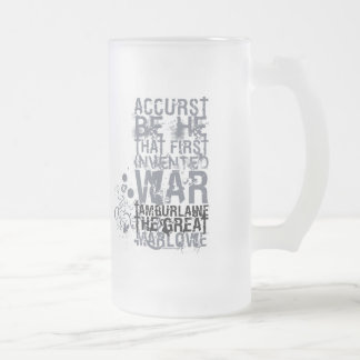 Tamburlaine War Quote (B&W) Frosted Glass Beer Mug