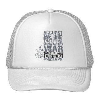 Tamburlaine War Quote (B&W) Trucker Hat