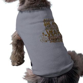 Tamburlaine War Quote Dog Shirt