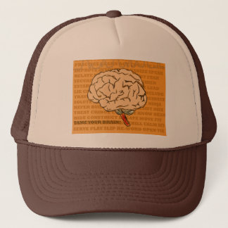 Tame your brain before it tames you! trucker hat