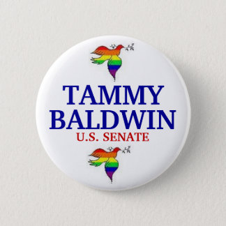 Tammy Baldwin FOR SENATE Button