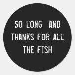 Tan de largo y gracias por todos los pescados pegatina