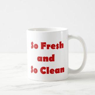 Tan fresco y tan limpio taza