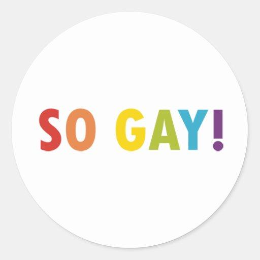 ¡Tan gay! Pegatina Redonda